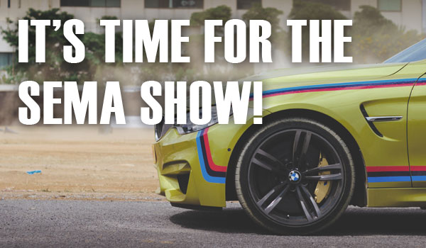 It's Time for the SEMA Show!