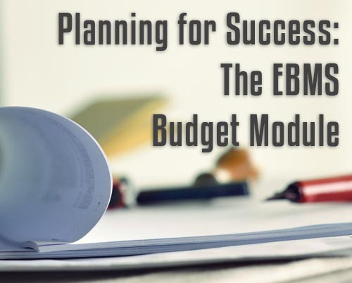 Planning for Success: The EBMS Budget Module