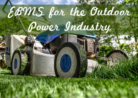 EBMS for the Outdoor Power Industry